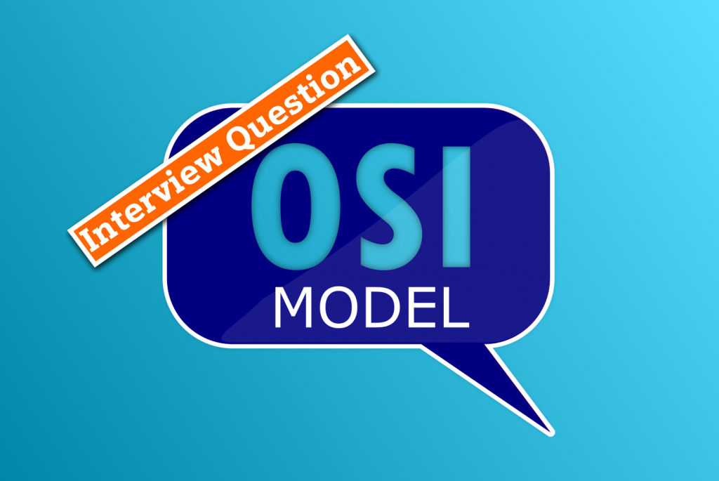 Interview Questions on- OSI model
