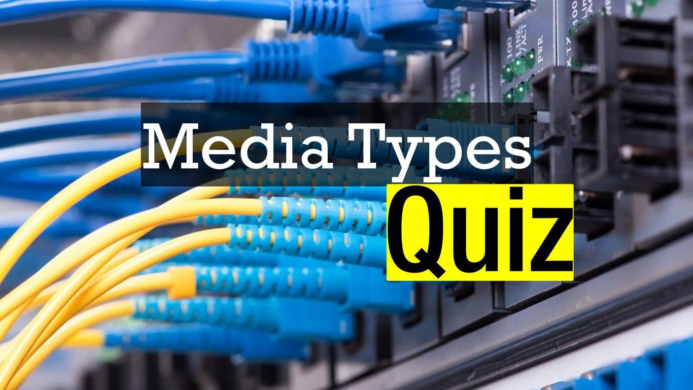 Media types Quiz