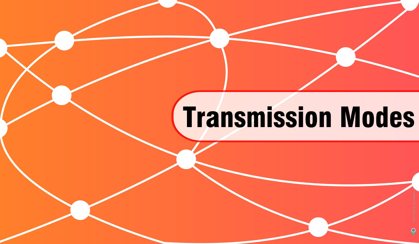 """Transmission Modes <span class=""""bsf-rt-reading-time""""><span class=""""bsf-rt-display-label"""" prefix=""""Reading Time""""></span> <span class=""""bsf-rt-display-time"""" reading_time=""""4""""></span> <span class=""""bsf-rt-display-postfix"""" postfix=""""mins""""></span></span><!-- .bsf-rt-reading-time -->"""